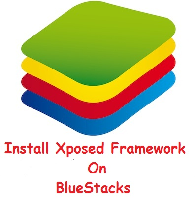 how to install xposed framework on bluestacks