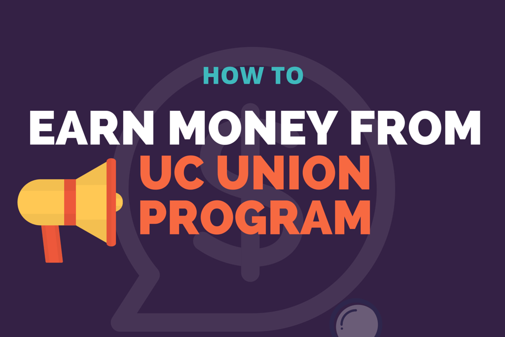 Earn-Money-from-UC-Union-Program
