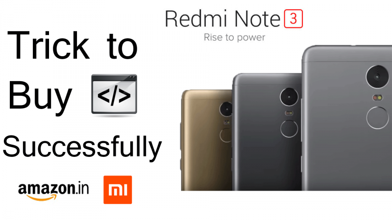 Trick To Buy Redmi Note 3 Successfully