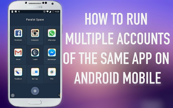 How To Run Multiple Accounts Of Same App On Android